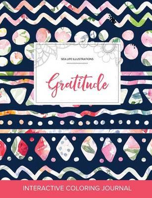 Adult Coloring Journal: Gratitude (Sea Life Illustrations, Tribal Floral) (Paperback)