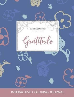 Adult Coloring Journal: Gratitude (Sea Life Illustrations, Simple Flowers) (Paperback)