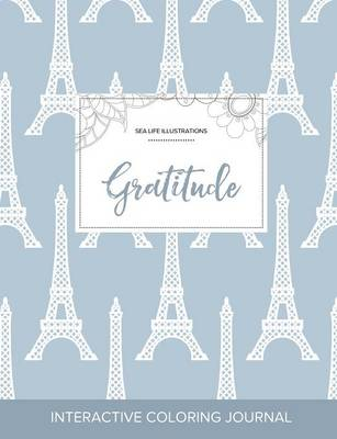 Adult Coloring Journal: Gratitude (Sea Life Illustrations, Eiffel Tower) (Paperback)