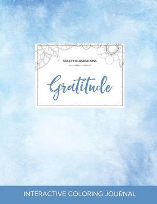 Adult Coloring Journal: Gratitude (Sea Life Illustrations, Clear Skies) (Paperback)