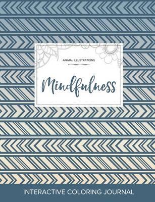 Adult Coloring Journal: Mindfulness (Animal Illustrations, Tribal) (Paperback)