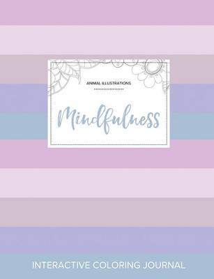 Adult Coloring Journal: Mindfulness (Animal Illustrations, Pastel Stripes) (Paperback)