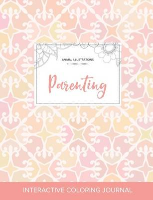 Adult Coloring Journal: Parenting (Animal Illustrations, Pastel Elegance) (Paperback)