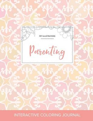 Adult Coloring Journal: Parenting (Pet Illustrations, Pastel Elegance) (Paperback)