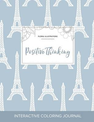 Adult Coloring Journal: Positive Thinking (Floral Illustrations, Eiffel Tower) (Paperback)