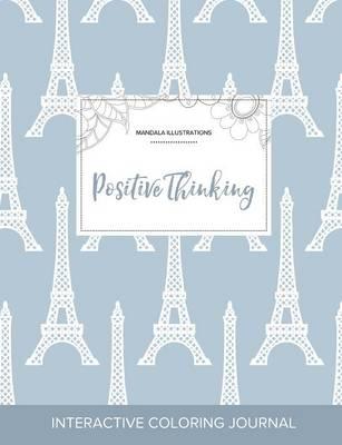 Adult Coloring Journal: Positive Thinking (Mandala Illustrations, Eiffel Tower) (Paperback)