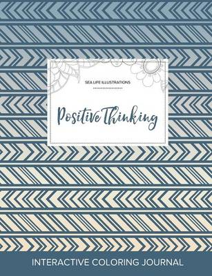 Adult Coloring Journal: Positive Thinking (Sea Life Illustrations, Tribal) (Paperback)