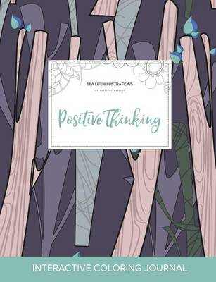 Adult Coloring Journal: Positive Thinking (Sea Life Illustrations, Abstract Trees) (Paperback)