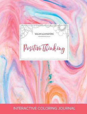 Adult Coloring Journal: Positive Thinking (Sea Life Illustrations, Bubblegum) (Paperback)
