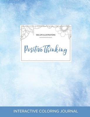 Adult Coloring Journal: Positive Thinking (Sea Life Illustrations, Clear Skies) (Paperback)