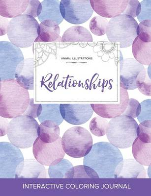 Adult Coloring Journal: Relationships (Animal Illustrations, Purple Bubbles) (Paperback)