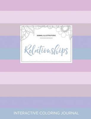 Adult Coloring Journal: Relationships (Animal Illustrations, Pastel Stripes) (Paperback)