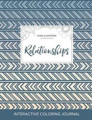 Adult Coloring Journal: Relationships (Floral Illustrations, Tribal) (Paperback)