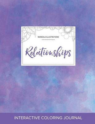 Adult Coloring Journal: Relationships (Mandala Illustrations, Purple Mist) (Paperback)