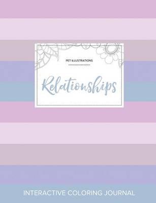 Adult Coloring Journal: Relationships (Pet Illustrations, Pastel Stripes) (Paperback)