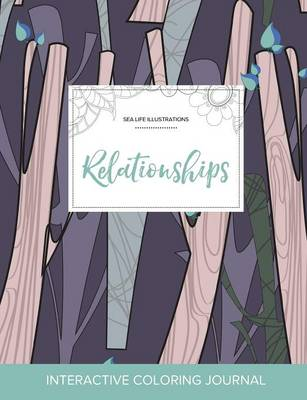 Adult Coloring Journal: Relationships (Sea Life Illustrations, Abstract Trees) (Paperback)