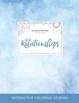 Adult Coloring Journal: Relationships (Sea Life Illustrations, Clear Skies) (Paperback)