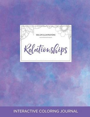 Adult Coloring Journal: Relationships (Sea Life Illustrations, Purple Mist) (Paperback)