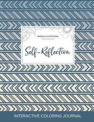 Adult Coloring Journal: Self-Reflection (Mandala Illustrations, Tribal) (Paperback)