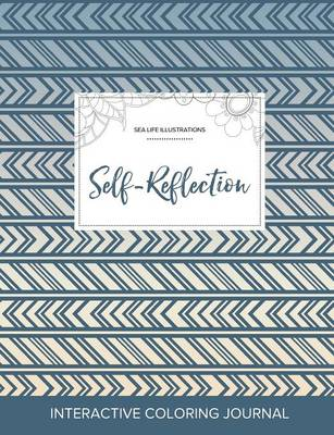 Adult Coloring Journal: Self-Reflection (Sea Life Illustrations, Tribal) (Paperback)