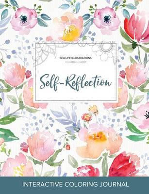 Adult Coloring Journal: Self-Reflection (Sea Life Illustrations, Le Fleur) (Paperback)