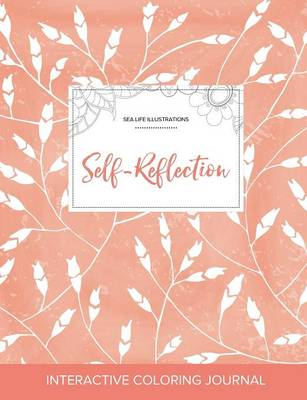 Adult Coloring Journal: Self-Reflection (Sea Life Illustrations, Peach Poppies) (Paperback)