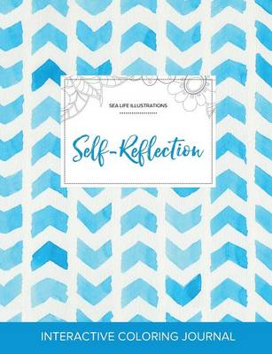 Adult Coloring Journal: Self-Reflection (Sea Life Illustrations, Watercolor Herringbone) (Paperback)