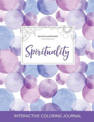 Adult Coloring Journal: Spirituality (Sea Life Illustrations, Purple Bubbles) (Paperback)