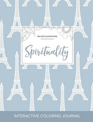 Adult Coloring Journal: Spirituality (Sea Life Illustrations, Eiffel Tower) (Paperback)