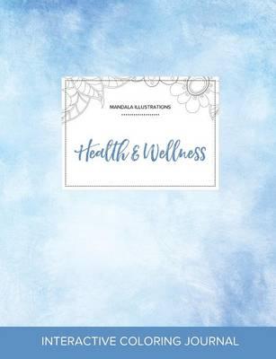 Adult Coloring Journal: Health & Wellness (Mandala Illustrations, Clear Skies) (Paperback)