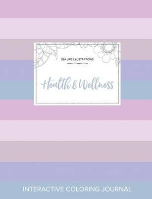 Adult Coloring Journal: Health & Wellness (Sea Life Illustrations, Pastel Stripes) (Paperback)