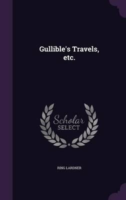 Gullible's Travels, Etc. (Hardback)