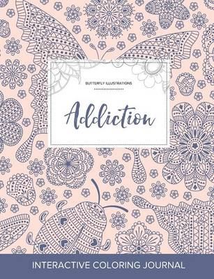 Adult Coloring Journal: Addiction (Butterfly Illustrations, Ladybug) (Paperback)