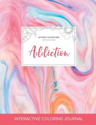 Adult Coloring Journal: Addiction (Butterfly Illustrations, Bubblegum) (Paperback)