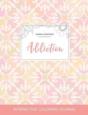 Adult Coloring Journal: Addiction (Safari Illustrations, Pastel Elegance) (Paperback)