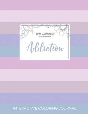 Adult Coloring Journal: Addiction (Safari Illustrations, Pastel Stripes) (Paperback)