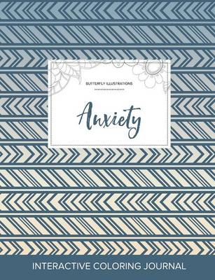 Adult Coloring Journal: Anxiety (Butterfly Illustrations, Tribal) (Paperback)