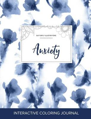 Adult Coloring Journal: Anxiety (Butterfly Illustrations, Blue Orchid) (Paperback)
