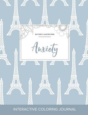 Adult Coloring Journal: Anxiety (Butterfly Illustrations, Eiffel Tower) (Paperback)