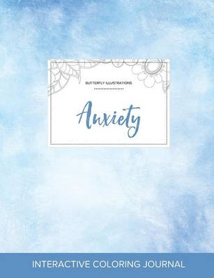 Adult Coloring Journal: Anxiety (Butterfly Illustrations, Clear Skies) (Paperback)