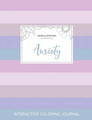 Adult Coloring Journal: Anxiety (Safari Illustrations, Pastel Stripes) (Paperback)