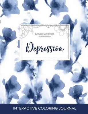 Adult Coloring Journal: Depression (Butterfly Illustrations, Blue Orchid) (Paperback)
