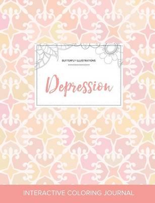 Adult Coloring Journal: Depression (Butterfly Illustrations, Pastel Elegance) (Paperback)