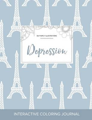 Adult Coloring Journal: Depression (Butterfly Illustrations, Eiffel Tower) (Paperback)