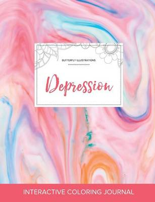 Adult Coloring Journal: Depression (Butterfly Illustrations, Bubblegum) (Paperback)