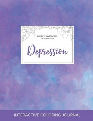 Adult Coloring Journal: Depression (Butterfly Illustrations, Purple Mist) (Paperback)