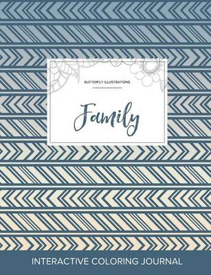 Adult Coloring Journal: Family (Butterfly Illustrations, Tribal) (Paperback)