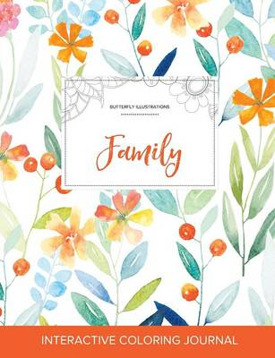 Adult Coloring Journal: Family (Butterfly Illustrations, Springtime Floral) (Paperback)