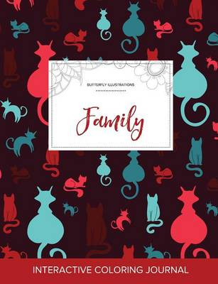 Adult Coloring Journal: Family (Butterfly Illustrations, Cats) (Paperback)