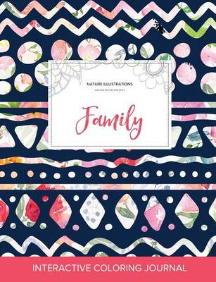 Adult Coloring Journal: Family (Nature Illustrations, Tribal Floral) (Paperback)